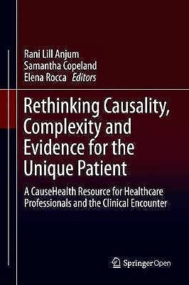 Portada del libro 9783030412388 Rethinking Causality, Complexity And Evidence For The Unique Patient