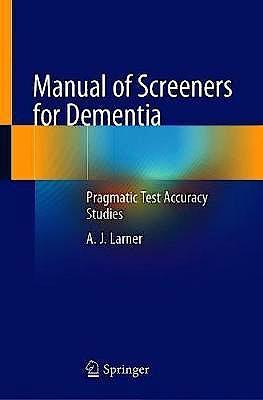 Portada del libro 9783030416355 Manual of Screeners for Dementia. Pragmatic Test Accuracy Studies