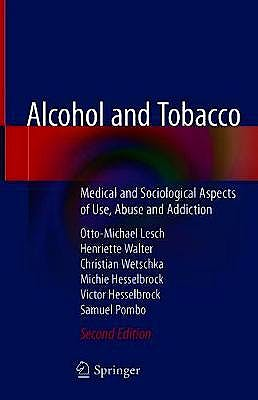 Portada del libro 9783030419400 Alcohol and Tobacco. Medical and Sociological Aspects of Use, Abuse and Addiction