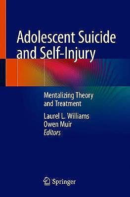 Portada del libro 9783030428747 Adolescent Suicide and Self-Injury. Mentalizing Theory and Treatment