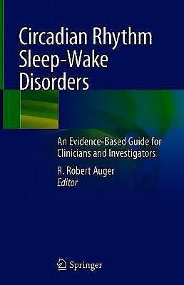 Portada del libro 9783030438029 Circadian Rhythm Sleep-Wake Disorders. An Evidence-Based Guide for Clinicians and Investigators