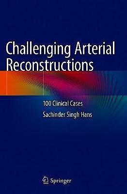 Portada del libro 9783030441340 Challenging Arterial Reconstructions. 100 Clinical Cases