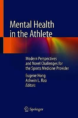 Portada del libro 9783030447533 Mental Health in the Athlete. Modern Perspectives and Novel Challenges for the Sports Medicine Provider