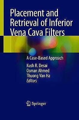 Portada del libro 9783030451493 Placement and Retrieval of Inferior Vena Cava Filters. A Case-Based Approach