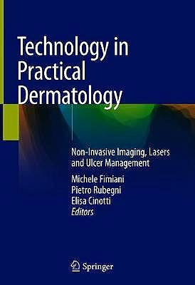 Portada del libro 9783030453503 Technology in Practical Dermatology. Non-Invasive Imaging, Lasers and Ulcer Management