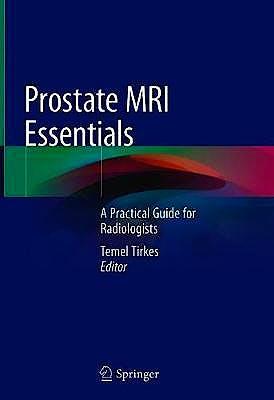 Portada del libro 9783030459345 Prostate MRI Essentials. A Practical Guide for Radiologists