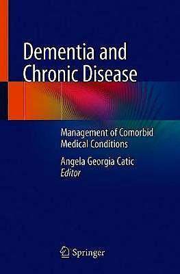Portada del libro 9783030463977 Dementia and Chronic Disease. Management of Comorbid Medical Conditions
