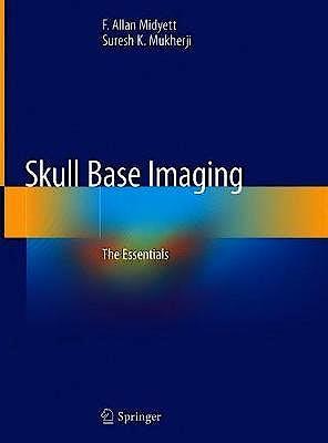 Portada del libro 9783030464462 Skull Base Imaging. The Essentials