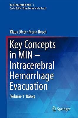 Portada del libro 9783030465117 Key Concepts in MIN-Intracerebral Hemorrhage Evacuation, Vol. 1: Basics