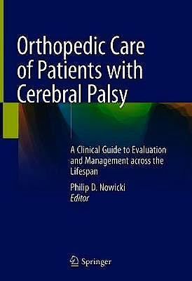 Portada del libro 9783030465735 Orthopedic Care of Patients with Cerebral Palsy. A Clinical Guide to Evaluation and Management Across the Lifespan