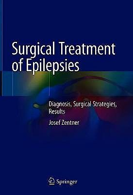 Portada del libro 9783030487478 Surgical Treatment of Epilepsies. Diagnosis, Surgical Strategies, Results