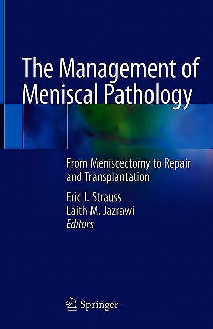 Portada del libro 9783030494872 The Management of Meniscal Pathology. From Meniscectomy to Repair and Transplantation