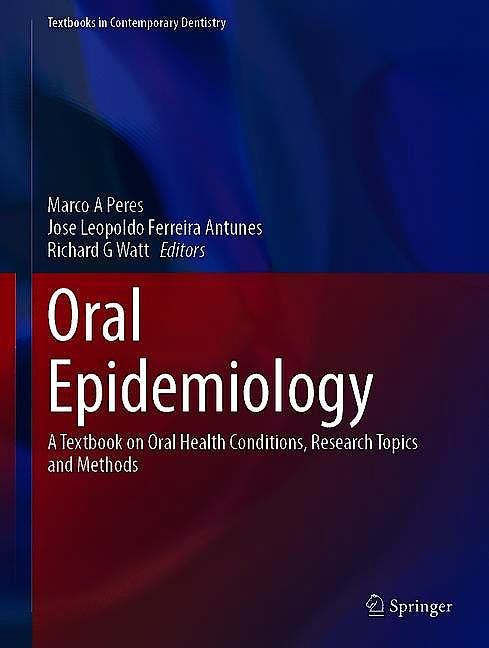 Portada del libro 9783030501228 Oral Epidemiology. A Textbook on Oral Health Conditions, Research Topics and Methods