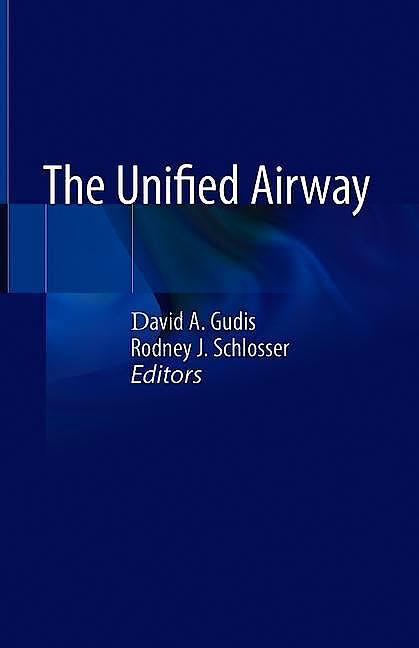 Portada del libro 9783030503291 The Unified Airway. Rhinologic Disease and Respiratory Disorders