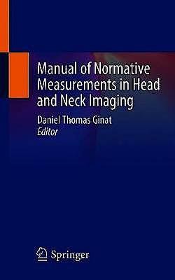 Portada del libro 9783030505660 Manual of Normative Measurements in Head and Neck Imaging