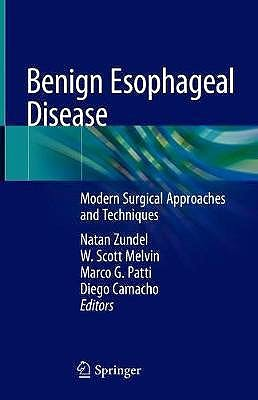 Portada del libro 9783030514884 Benign Esophageal Disease. Modern Surgical Approaches and Techniques
