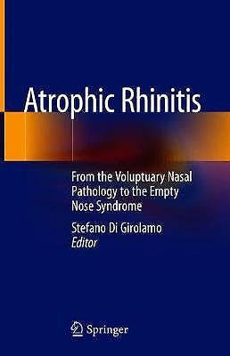 Portada del libro 9783030517045 Atrophic Rhinitis. From the Voluptuary Nasal Pathology to the Empty Nose Syndrome