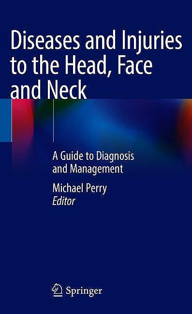 Portada del libro 9783030530983 Diseases and Injuries to the Head, Face and Neck. A Guide to Diagnosis and Management