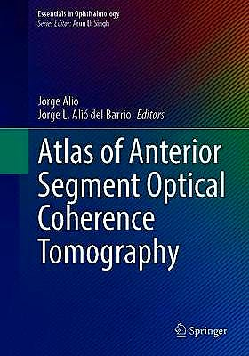 Portada del libro 9783030533731 Atlas of Anterior Segment Optical Coherence Tomography (Essentials in Ophthalmology)