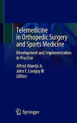 Portada del libro 9783030538781 Telemedicine in Orthopedic Surgery and Sports Medicine. Development and Implementation in Practice
