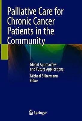 Portada del libro 9783030545253 Palliative Care for Chronic Cancer Patients in the Community. Global Approaches and Future Applications