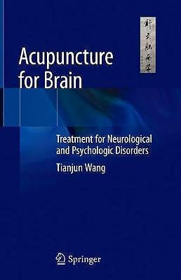 Portada del libro 9783030546656 Acupuncture for Brain. Treatment for Neurological and Psychologic Disorders