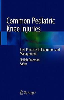 Portada del libro 9783030558697 Common Pediatric Knee Injuries. Best Practices in Evaluation and Management