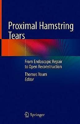 Portada del libro 9783030560249 Proximal Hamstring Tears. From Endoscopic Repair to Open Reconstruction