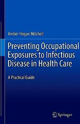 Portada del libro 9783030560386 Preventing Occupational Exposures to Infectious Disease in Health Care. A Practical Guide