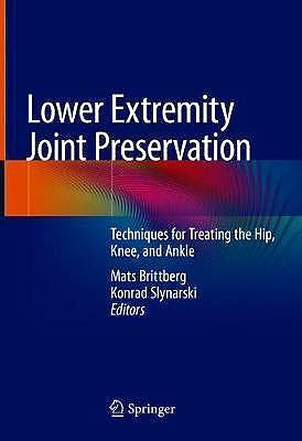 Portada del libro 9783030573812 Lower Extremity Joint Preservation. Techniques for Treating the Hip, Knee, and Ankle