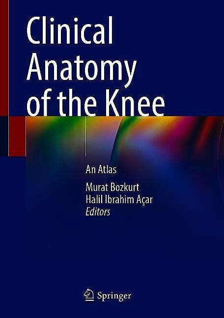 Portada del libro 9783030575779 Clinical Anatomy of the Knee. An Atlas