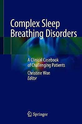 Portada del libro 9783030579418 Complex Sleep Breathing Disorders. A Clinical Casebook of Challenging Patients
