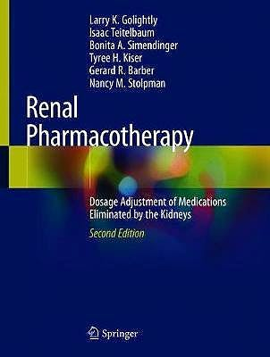 Portada del libro 9783030586492 Renal Pharmacotherapy. Dosage Adjustment of Medications Eliminated by the Kidneys