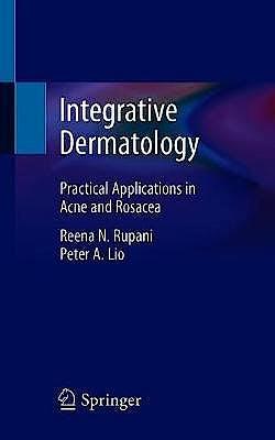 Portada del libro 9783030589530 Integrative Dermatology. Practical Applications in Acne and Rosacea
