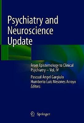 Portada del libro 9783030617202 Psychiatry and Neuroscience Update (From Epistemology to Clinical Psychiatry, Vol. IV)