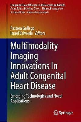 Portada del libro 9783030619268 Multimodality Imaging Innovations In Adult Congenital Heart Disease. Emerging Technologies and Novel Applications