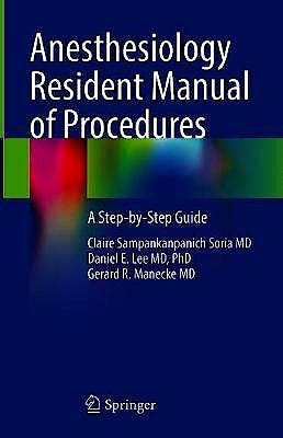 Portada del libro 9783030657314 Anesthesiology Resident Manual of Procedures. A Step-by-Step Guide