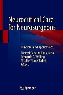 Portada del libro 9783030665715 Neurocritical Care for Neurosurgeons. Principles and Applications