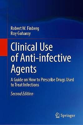 Portada del libro 9783030674588 Clinical Use of Anti-infective Agents. A Guide on How to Prescribe Drugs Used to Treat Infections