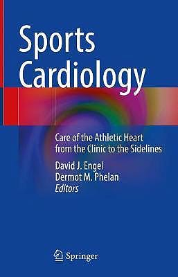 Portada del libro 9783030693831 Sports Cardiology. Care of the Athletic Heart from the Clinic to the Sidelines