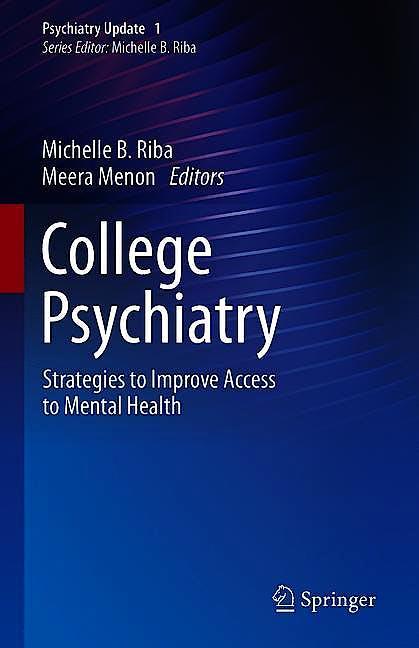 Portada del libro 9783030694678 College Psychiatry. Strategies to Improve Access to Mental Health (Psychiatry Update, Vol. 1)