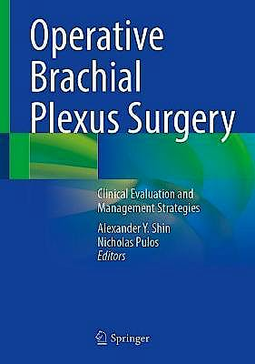 Portada del libro 9783030695163 Operative Brachial Plexus Surgery. Clinical Evaluation and Management Strategies