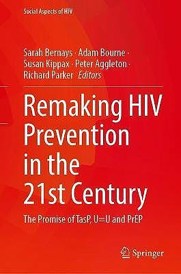 Portada del libro 9783030698188 Remaking HIV Prevention in the 21st Century. The Promise of TasP, U=U and PrEP
