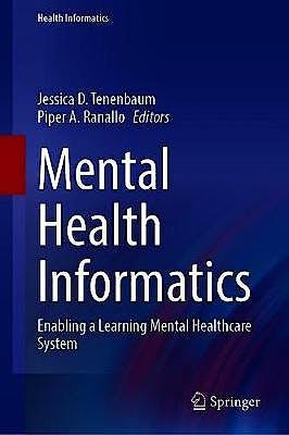 Portada del libro 9783030705572 Mental Health Informatics. Enabling a Learning Mental Healthcare System