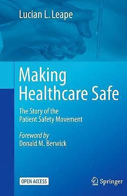 Portada del libro 9783030711221 Making Healthcare Safe. The Story of the Patient Safety Movement