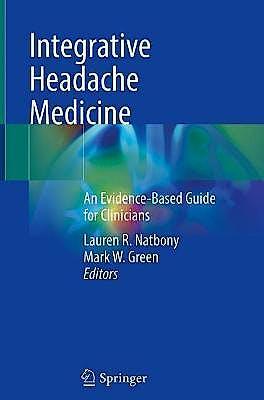 Portada del libro 9783030715120 Integrative Headache Medicine. An Evidence-Based Guide for Clinicians