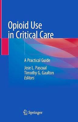 Portada del libro 9783030773984 Opioid Use in Critical Care. A Practical Guide