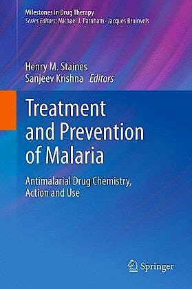 Portada del libro 9783034604796 Treatment and Prevention of Malaria: Antimalarial Drug Chemistry, Action and Use