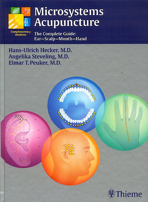 Portada del libro 9783131291110 Microsystems Acupuncture. the Complete Guide: Ear-Scalp-Mouth-Hand