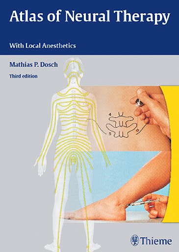 Portada del libro 9783131305732 Atlas of Neural Therapy with Local Anesthetics